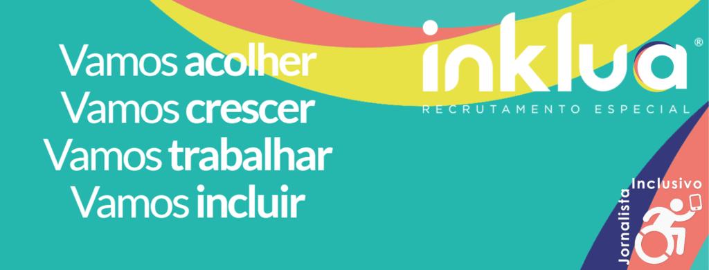 Parceria Jornalista Inclusivo & Inklua