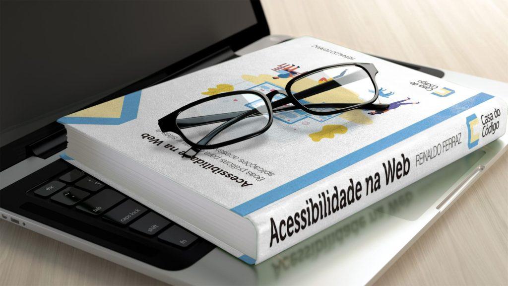 Livro Acessibilidade na Web, lançado por Reinaldo Ferraz