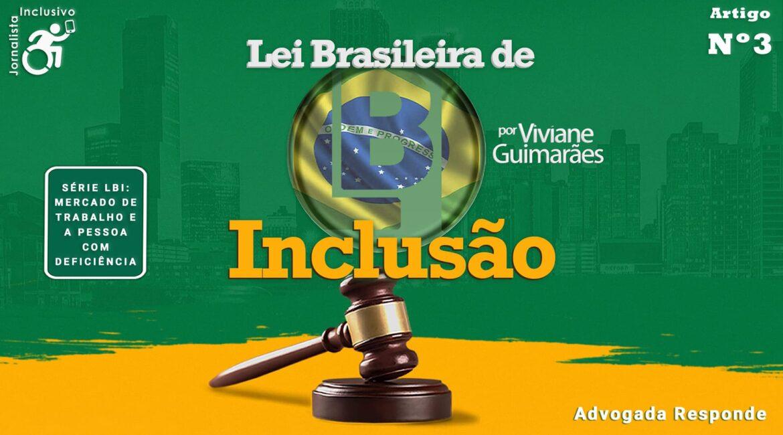 Arte com o texto Lei Brasileira de Inclusão, para artigo Série LBI e o Mercado de Trabalho da PcD