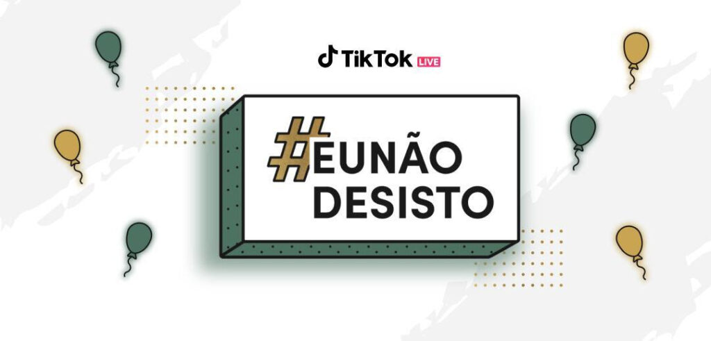 Tik tok #EuNãoDesisto