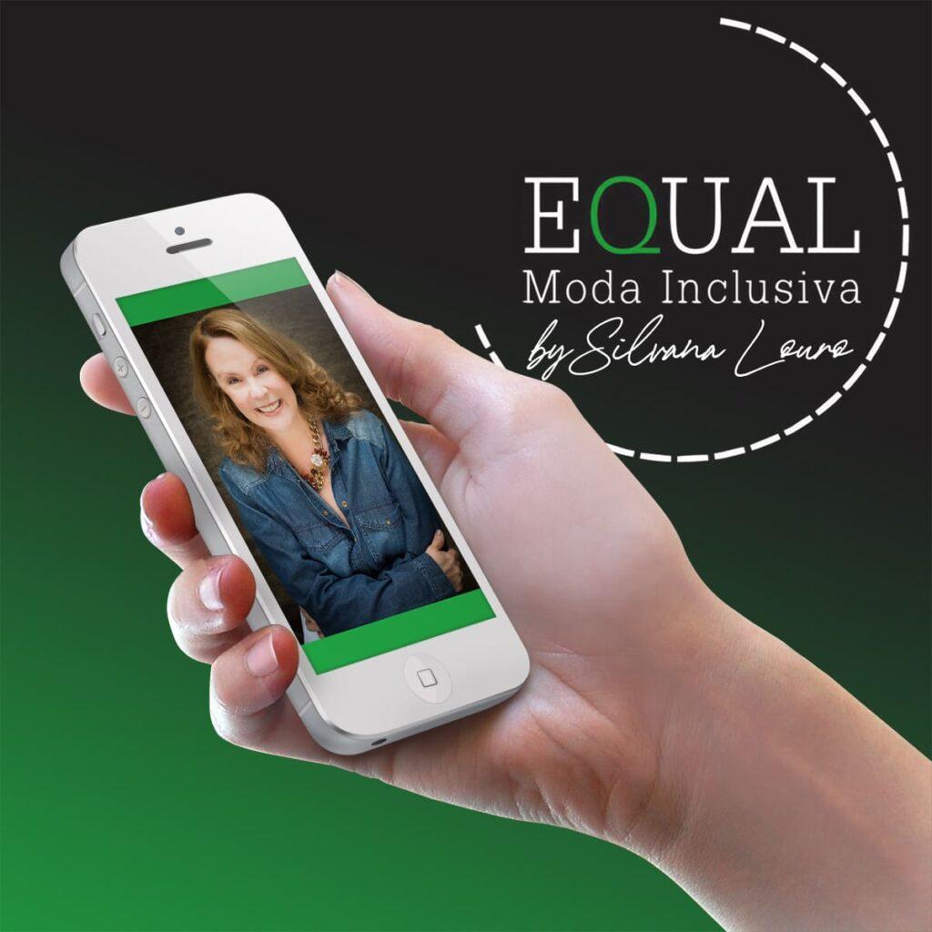 Arte, logo da Equal Moda Inclusiva, mockup celular, foto da Silvana Louro