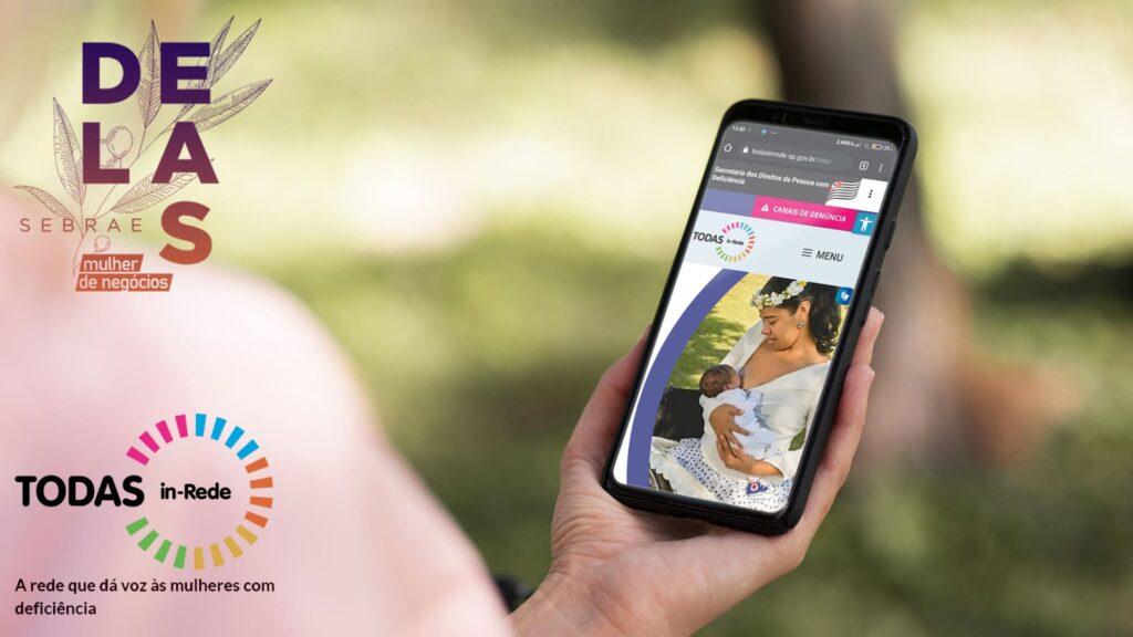 Celular TODAS in-Rede ilustra Sebrae Delas abre turma 2021 para Mulheres com deficiência em SP