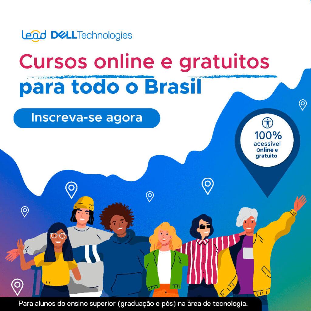 """Sobre fundo degradê em diferentes cores com símbolos de localização, no canto superior esquerdo, os logos do LEAD e da Dell Technologies. Abaixo, o título: """"Cursos online e gratuitos para todo o Brasil"""", com as palavras """"online"""" e """"gratuitos"""" sublinhadas, seguido por balão azul com a frase: """"Inscreva-se agora"""". À direita, símbolo de localização azul, com o símbolo de acessibilidade (um círculo com um avatar de braços abertos) e a frase: """"100% acessível, online e gratuito"""". Na parte inferior do banner, o desenho de seis pessoas, com e sem deficiência, de diversas etnias, e o seguinte aviso: """"Para alunos do ensino superior (graduação e pós) na área de tecnologia"""" . Créditos: Dell LEAD - Centro de Pesquisa, Desenvolvimento e Inovação Dell"""
