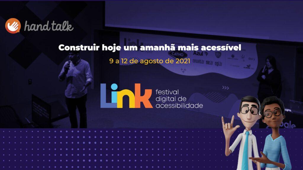 """Foto de edição passada do festival, com texto e logo descritos na legenda, ilustrando o texto """"Hand Talk anuncia o Link 2021: Festival Digital de Acessibilidade""""."""