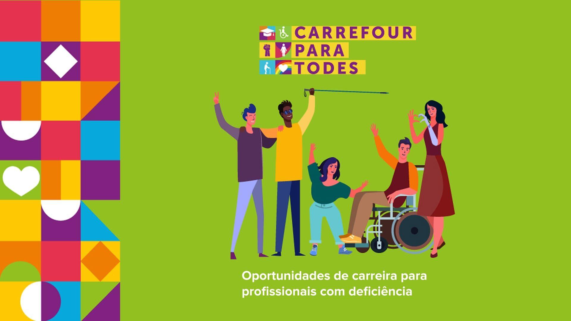 """Banner verde com ilustração e texto, descritos na legenda, para o texto """"Carrefour contrata PcDs entre 26 e 30 de julho""""."""