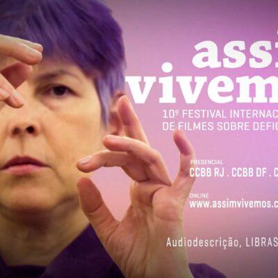 10ª edição do Assim Vivemos: Festival Internacional de Filmes sobre Deficiência