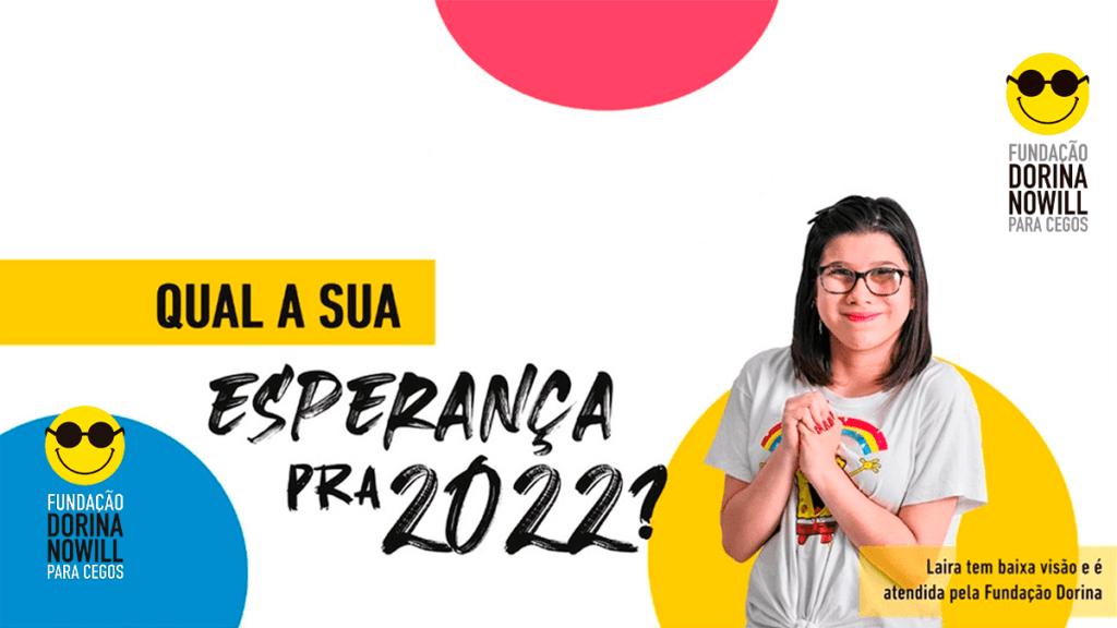 Banner de divulgação da campanha do Calendário Acessível 2022, e a pergunta: Qual a sua esperança para 2022? Foto de Laira.