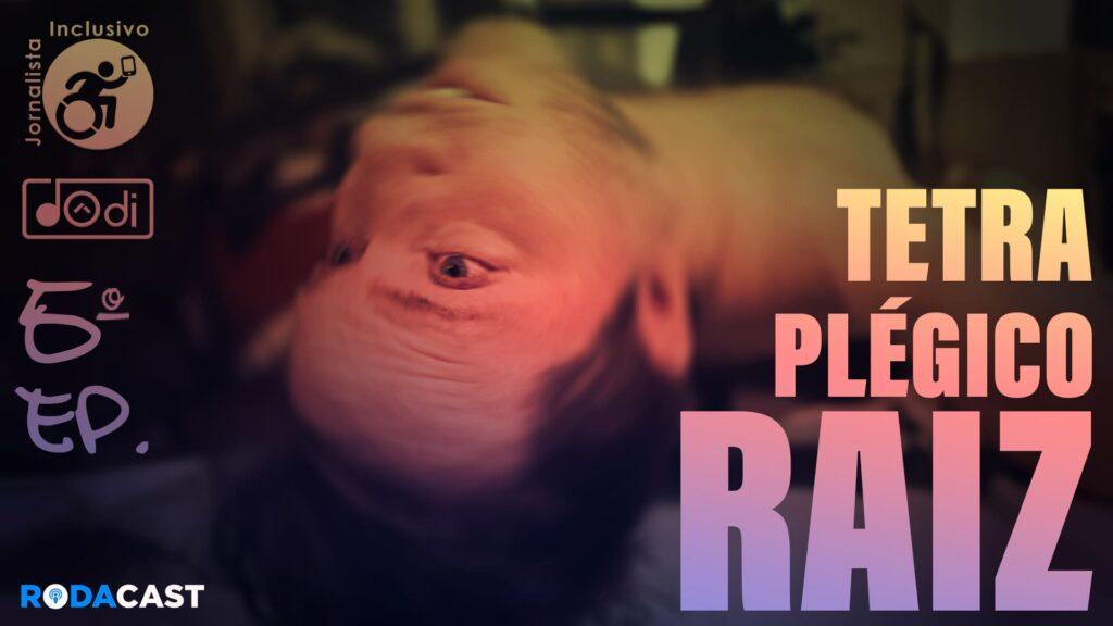 Foto do Dôdi, de barriga pra cima e cabeça pra trás. Texto: RodaCast - Aceitação do Tetraplégico Raiz.