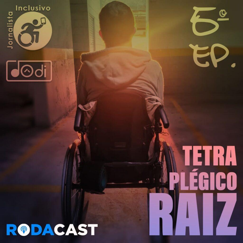ACEITAÇÃO DO TETRAPLÉGICO RAIZ | Podcast do Dôdi